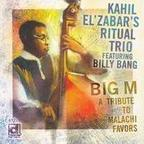 Kahil El'Zabar's Ritual Trio - Big M · A Tribute To Malachi Favors
