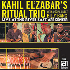 Kahil El'Zabar's Ritual Trio - Live At The River East Art Center