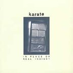 Karate - In Place Of Real Insight