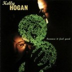 Kelly Hogan - Because It Feel Good