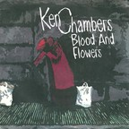 Ken Chambers - Blood And Flowers