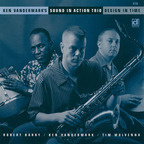 Ken Vandermark's Sound In Action Trio - Design In Time