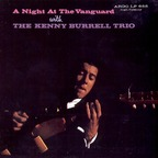 Kenny Burrell Trio - A Night At The Vanguard With The Kenny Burrell Trio