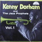 Kenny Dorham And The Jazz Prophets - Vol. 1