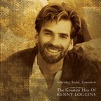 Kenny Loggins - Yesterday, Today, Tomorrow · The Greatest Hits Of Kenny Loggins