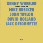 Kenny Wheeler - Double, Double You