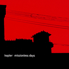Kepler - Missionless Days