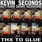 Kevin Seconds - Gut/Raw Demo Sessions · Thx To Glue