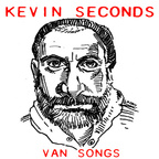 Kevin Seconds - Van Songs