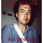 Kid Dakota - So Pretty