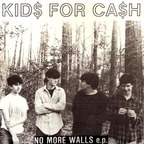 Kid$ For Ca$h - No More Walls E.P.