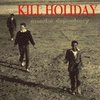 Kill Holiday - Monitor Dependency