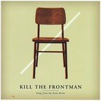 Kill The Frontman - Songs From The Game Room