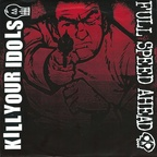 Kill Your Idols - Full Speed Ahead