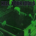 Kill Your Idols - The Nerve Agents