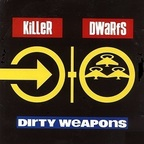 KiLLeR DWaRfS - Dirty Weapons