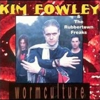 Kim Fowley & The Rubbertown Freaks - Wormculture