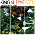 King Alleyne Roth - It Might As Well Be Spring
