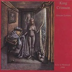 King Crimson - Absent Lovers · Live In Montreal 1984