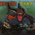 King Kong - Me Hungry