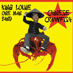 King Louie One Man Band - Chinese Crawfish