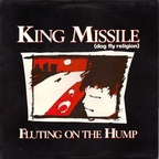 King Missile (Dog Fly Religion) - Fluting On The Hump