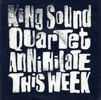 King Sound Quartet - Annihilate This Week