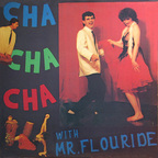 Klaus Flouride - Cha Cha Cha With Mr. Flouride