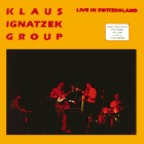Klaus Ignatzek Group - Live In Switzerland