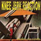 Knee Jerk Reaction - Modern Pop Rockets