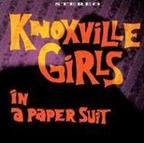 Knoxville Girls - In A Paper Suit