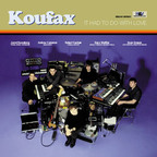 Koufax - It Had To Do With Love