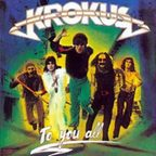 Krokus - To You All
