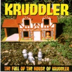 Kruddler - The Fall Of The House Of Kruddler