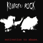 Kungfu Rick - Motivation To Abuse.