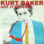 Kurt Baker - Got It Covered