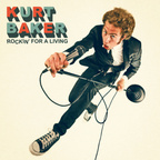 Kurt Baker - Rockin' For A Living