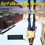 Kurt Vile & The Violators - It's A Big World Out There (And I Am Scared)