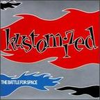 Kustomized - The Battle For Space