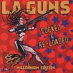 L.A. Guns (US 1) - Cocked & Re-Loaded · Millennium Edition