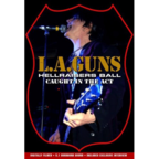 L.A. Guns (US 1) - Hellraisers Ball · Caught In The Act