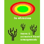 La Otracina - Fauna & Animated Floral Arrangements