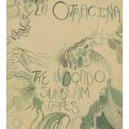 La Otracina - The Avocado Sunbeam Tapes