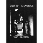 Lack Of Knowledge - The Uninvited