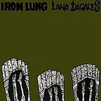 Lana Dagales - Iron Lung