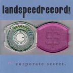Land Speed Record - The Corporate Secret.
