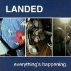 Landed - Everything's Happening