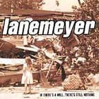 Lanemeyer - If There's A Will, There's Still Nothing