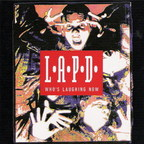 L.A.P.D. - Who's Laughing Now?