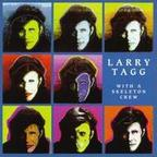 Larry Tagg - With A Skeleton Crew